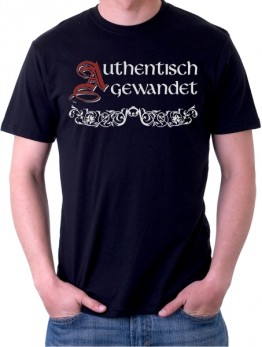 """authentisch Gewandet"" T-Shirt"